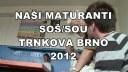 Naši maturanti na SOŠ/SOU Trnkova Brno 2012