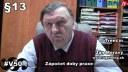 """V50# §13 """"Pokud zmiňovanou praxi nemá, tak ho při tom nachytá"""", říká Ján Meravý"""