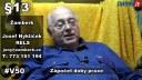 V50# §13 Kdo nedělá řemeslo 10 let, tak je to technická smrt, říká Josef Nyklíček